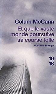 Et-que-le-vaste-monde-poursuive-sa-course-folle-Colum-McCann
