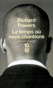 Le-temps-où-nous-chantions-Richard-Powers1